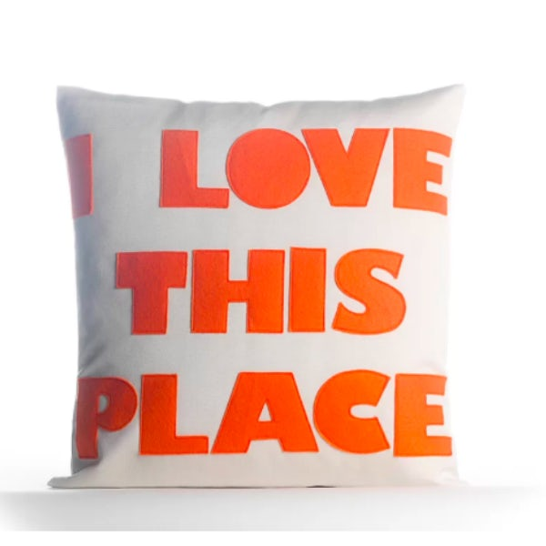 """""""I love this place"""" pillow"""